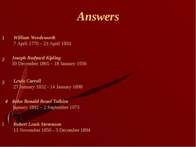 Answers 4 3 2 1 Lewis Carroll 27 January 1832 - 14 January 1898 Robert Louis...