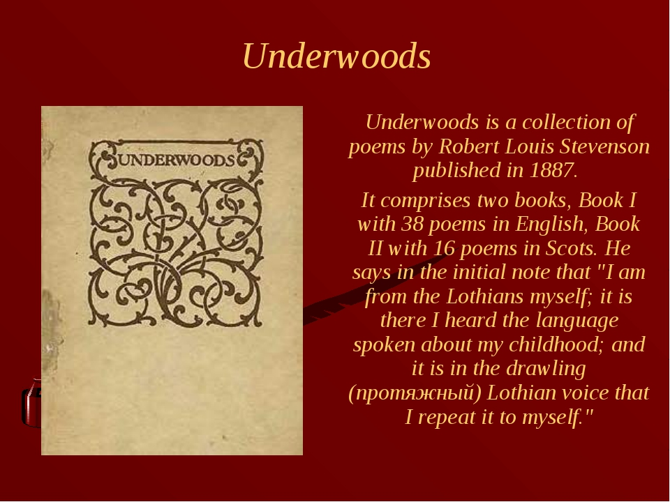 Underwoods Underwoods is a collection of poems by Robert Louis Stevenson pub...