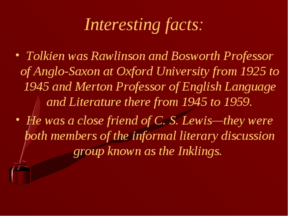 Interesting facts: Tolkien was Rawlinson and Bosworth Professor of Anglo-Saxo...