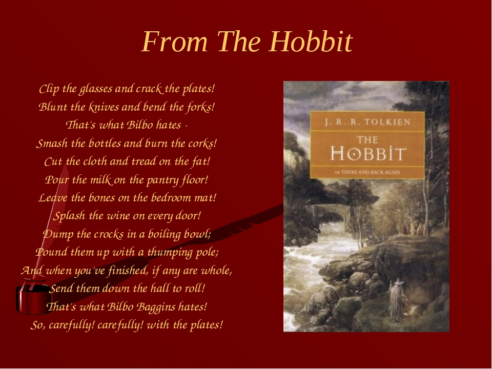 From The Hobbit Clip the glasses and crack the plates! Blunt the knives and b...