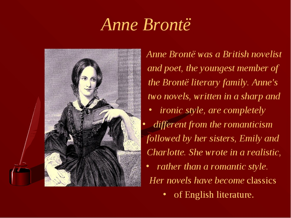 Anne Brontë Anne Brontë was a British novelist and poet, the youngest member...