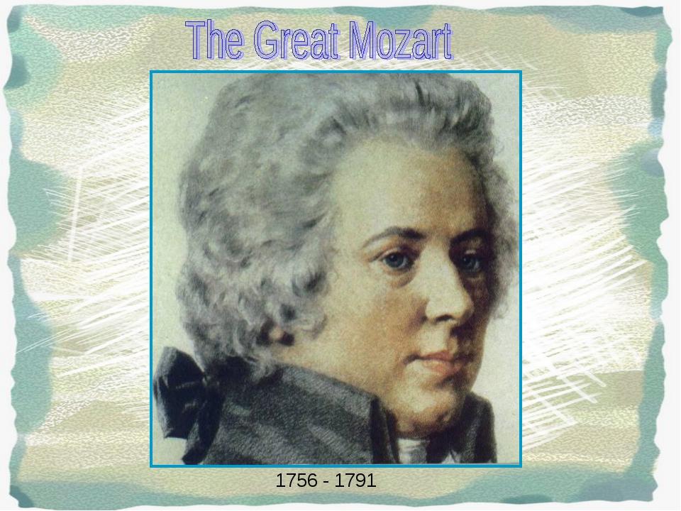 1756 - 1791