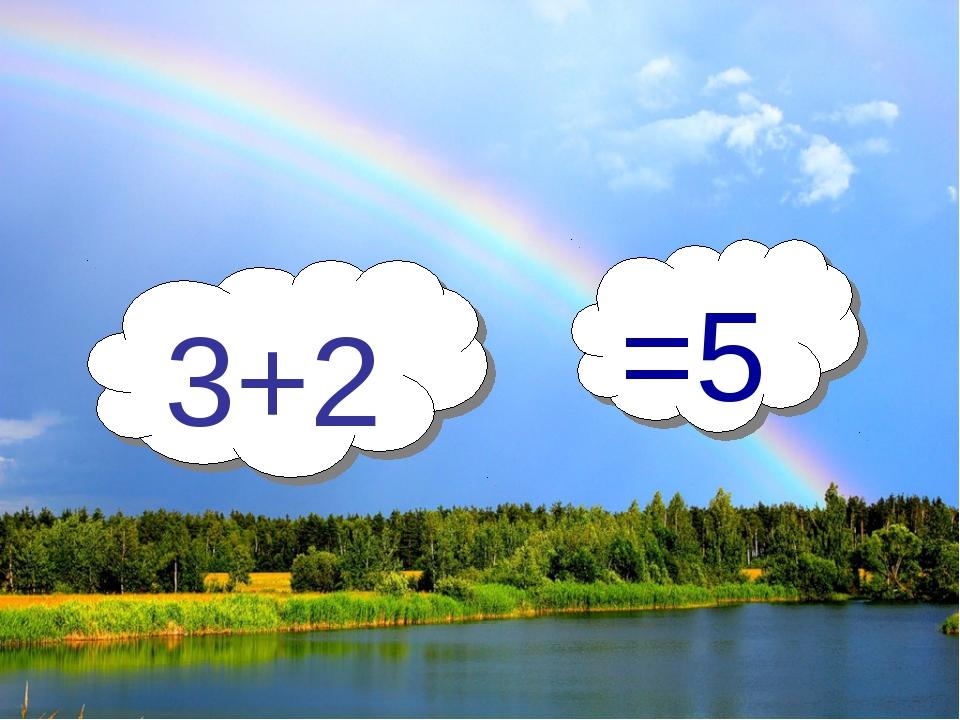 3+2 =5
