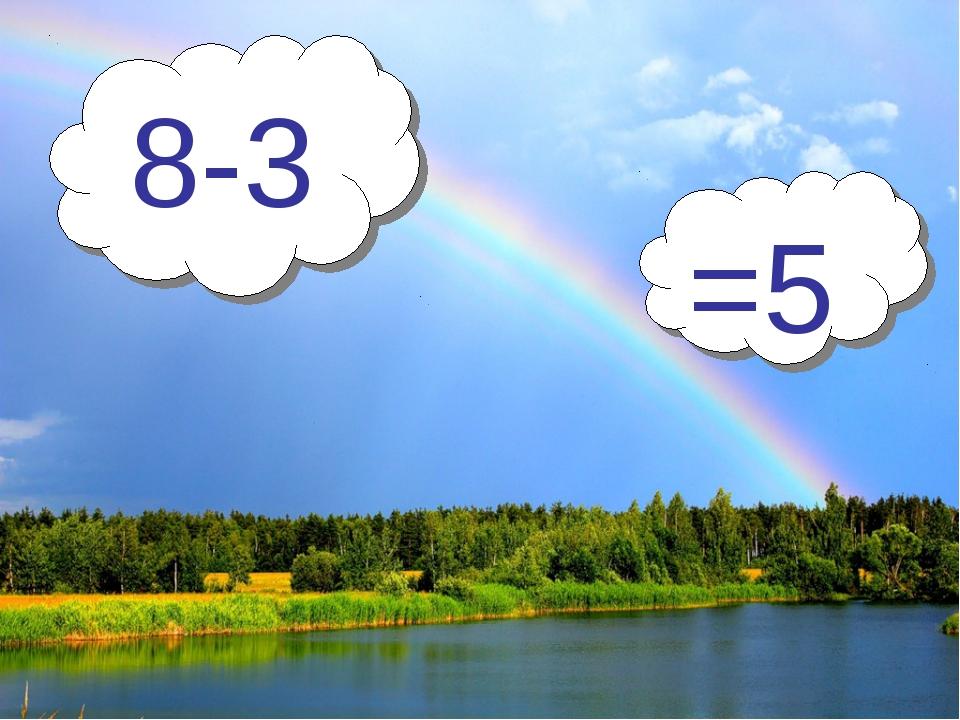 8-3 =5