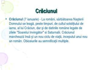 Crăciunul Crăciunul(7 ianuarie) - La români, sărbătoarea Naşterii Domnului