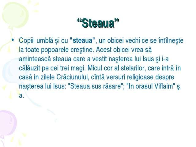 """""""Steaua"""" Copiii umblă şi cu""""steaua"""", un obicei vechi ce se întîlneşte la toa..."""