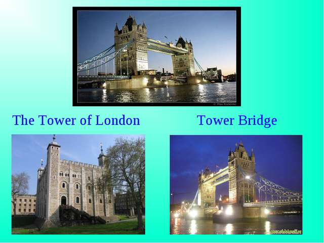 The Tower of London Tower Bridge