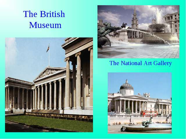 The National Art Gallery The British Museum