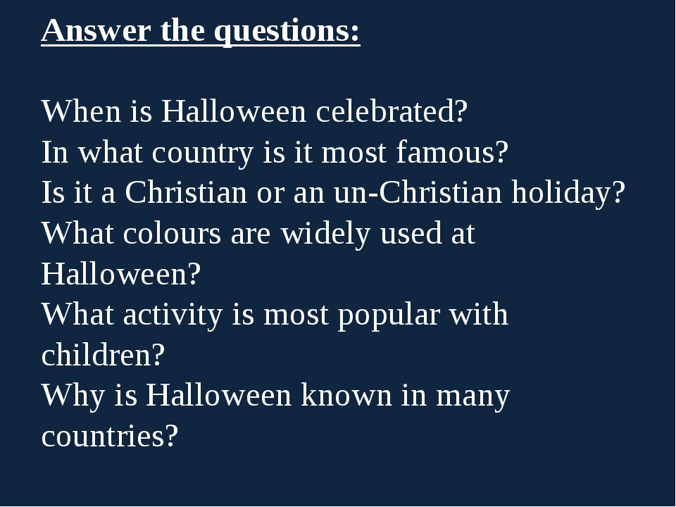 Answer the questions: When is Halloween celebrated? In what country is it mos...