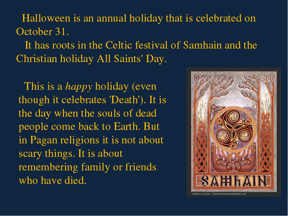 This is a happy holiday (even though it celebrates 'Death'). It is the day wh...