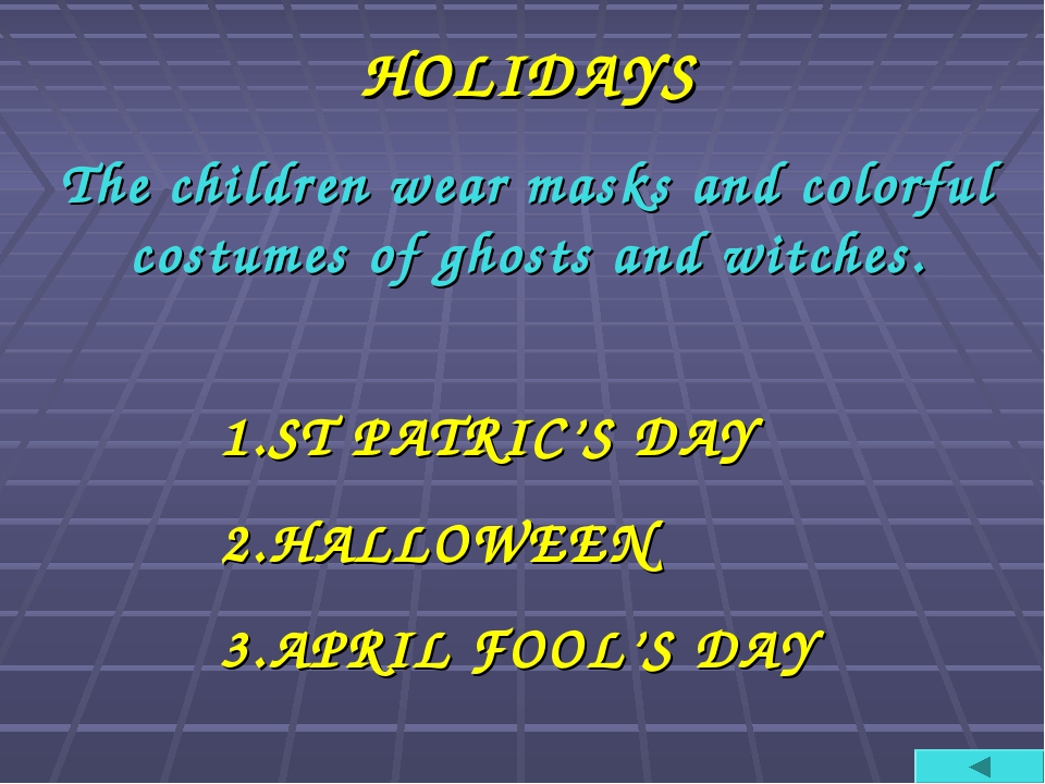 HOLIDAYS The children wear masks and colorful costumes of ghosts and witches....