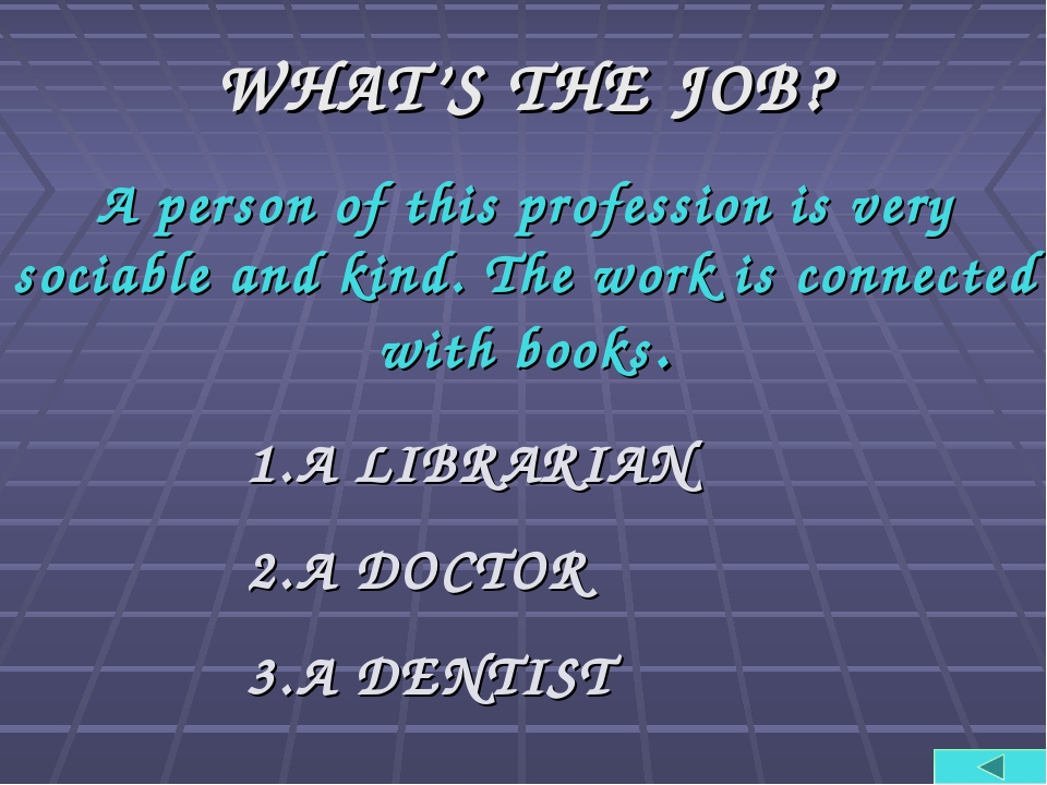 WHAT'S THE JOB? A person of this profession is very sociable and kind. The wo...