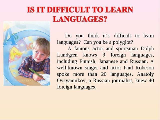 Do you think it's difficult to learn languages? Can you be a polyglot? A fam...