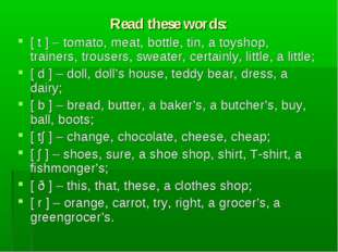 Read these words: [ t ] – tomato, meat, bottle, tin, a toyshop, trainers, tro