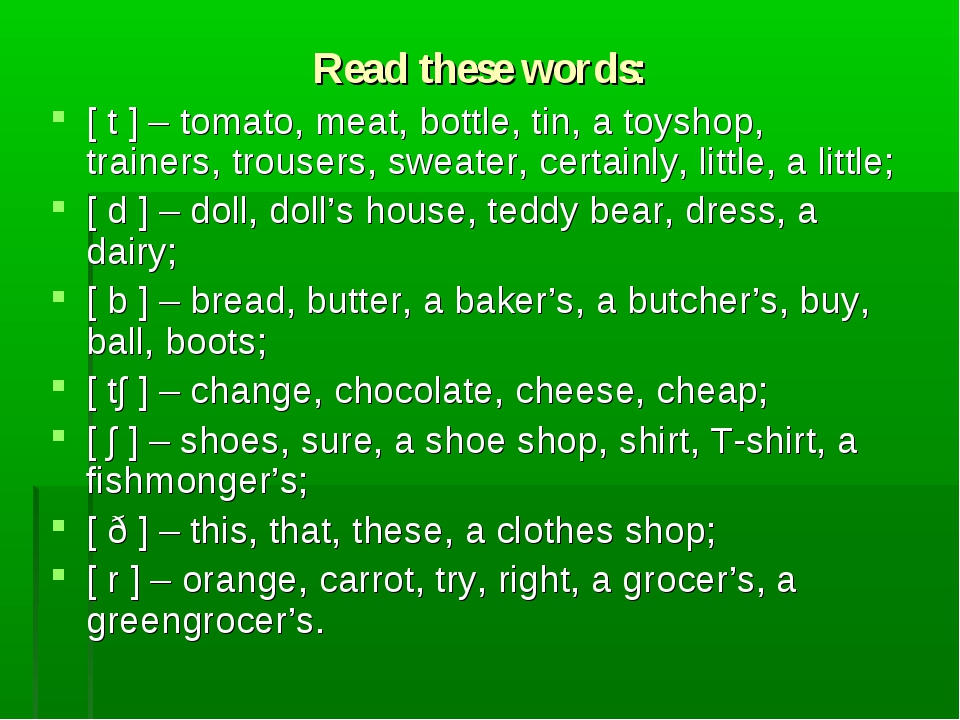 Read these words: [ t ] – tomato, meat, bottle, tin, a toyshop, trainers, tro...