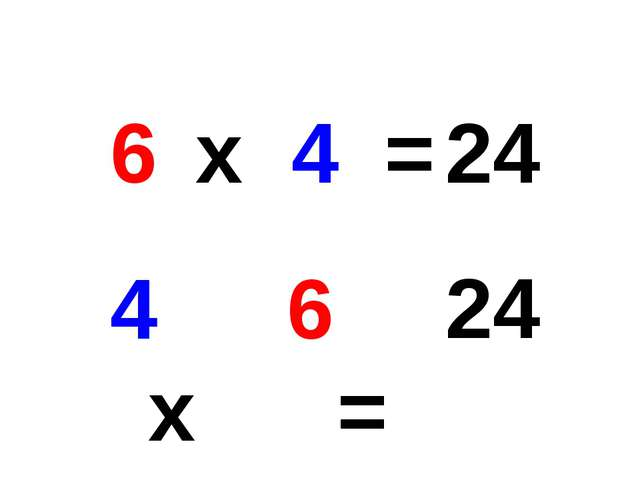 х = х = 6 4 4 6 24 24