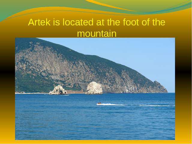 Artek is located at the foot of the mountain