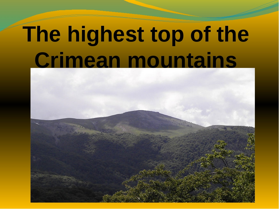 The highest top of the Crimean mountains