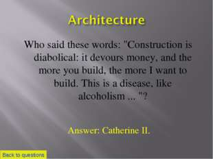 """Who said these words: """"Construction is diabolical: it devours money, and the"""