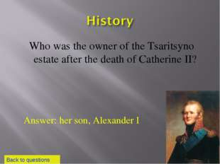 Who was the owner of the Tsaritsyno estate after the death of Catherine II? B