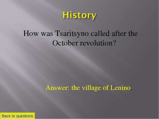 How was Tsaritsyno called after the October revolution? Back to questions Ans...