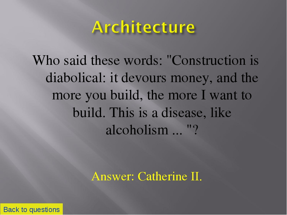 """Who said these words: """"Construction is diabolical: it devours money, and the..."""