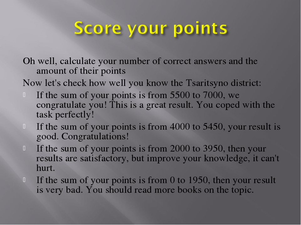 Oh well, calculate your number of correct answers and the amount of their poi...