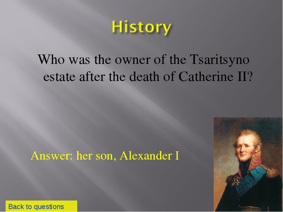 Who was the owner of the Tsaritsyno estate after the death of Catherine II? B...