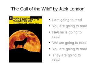 """The Call of the Wild"" by Jack London I am going to read You are going to rea"