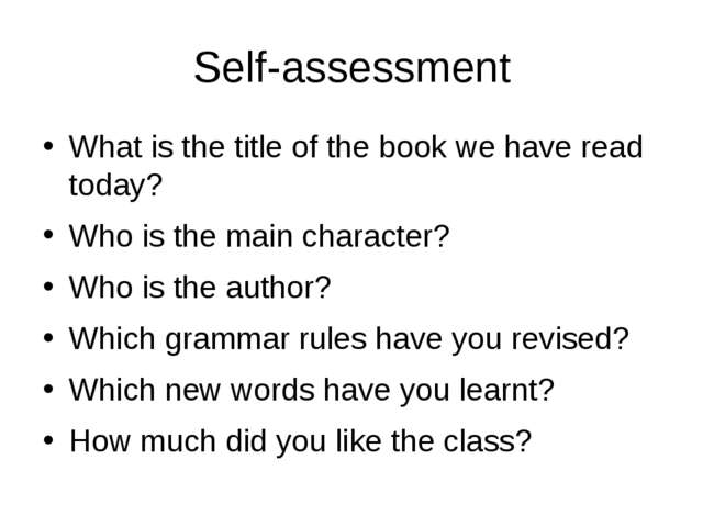 Self-assessment What is the title of the book we have read today? Who is the...