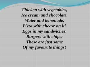 Chicken with vegetables, Ice cream and chocolate. Water and lemonade, Pizza w