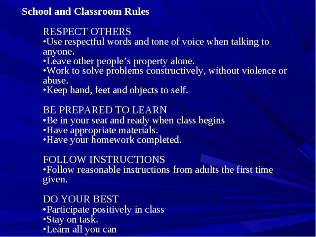 School and Classroom Rules  RESPECT OTHERS  •Use respectful words and tone of...
