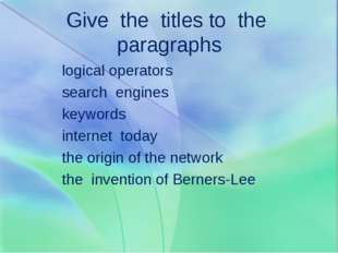 Give the titles to the paragraphs logical operators search engines keywords i