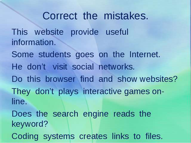 Correct the mistakes. This website provide useful information. Some students...