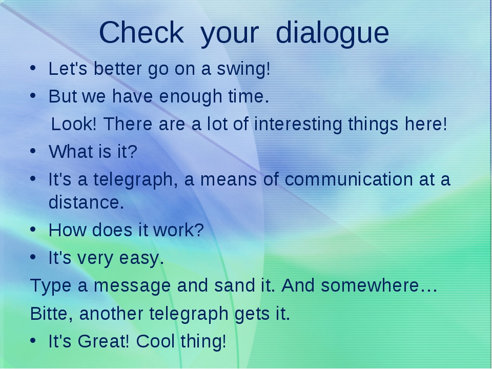 Check your dialogue Let's better go on a swing! But we have enough time. Look...