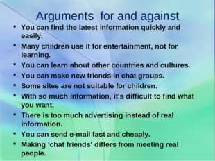Arguments for and against You can find the latest information quickly and eas