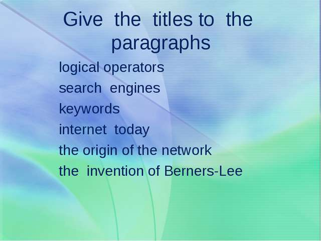 Give the titles to the paragraphs logical operators search engines keywords i...