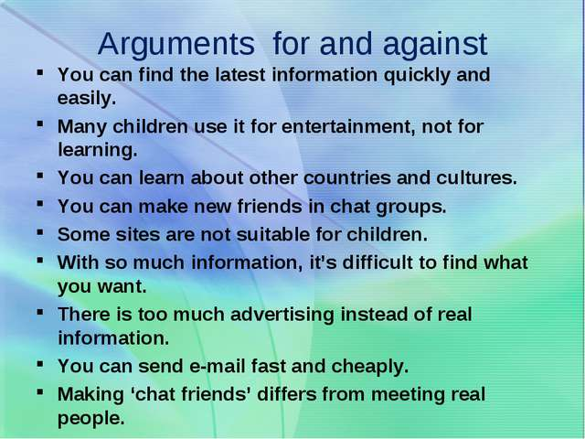 Arguments for and against You can find the latest information quickly and eas...