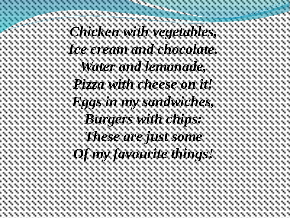 Chicken with vegetables, Ice cream and chocolate. Water and lemonade, Pizza w...