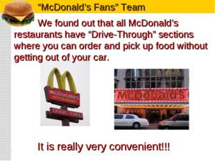 """We found out that all McDonald's restaurants have """"Drive-Through"""" sections w"""