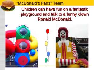 Children can have fun on a fantastic playground and talk to a funny clown Ron