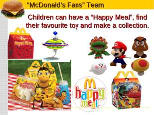 """Children can have a """"Happy Meal"""", find their favourite toy and make a collect"""