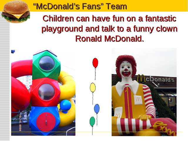Children can have fun on a fantastic playground and talk to a funny clown Ron...