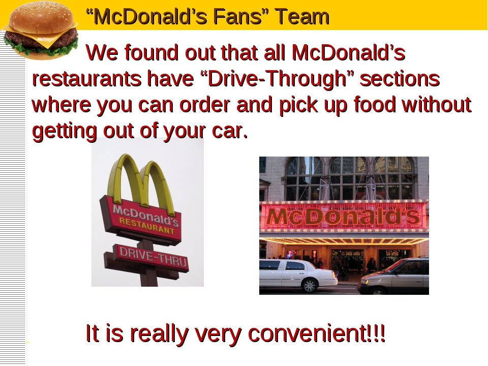 """We found out that all McDonald's restaurants have """"Drive-Through"""" sections w..."""