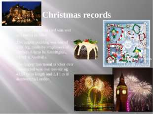 Christmas records The first Christmas card was sent in London in 1843. The la