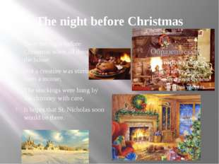 The night before Christmas Twas the night before Christmas when all through t