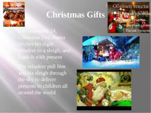Christmas Gifts On December 24, Christmas Eve, Santa hitches his eight reinde