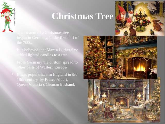 Christmas Tree The custom of a Christmas tree began in Germany, in the first...