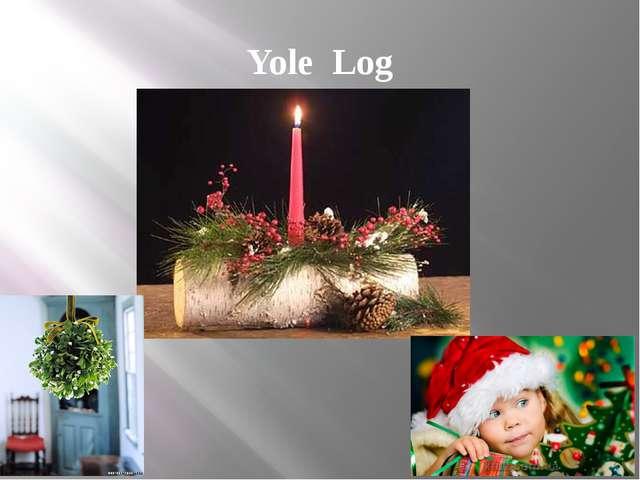 Yole Log