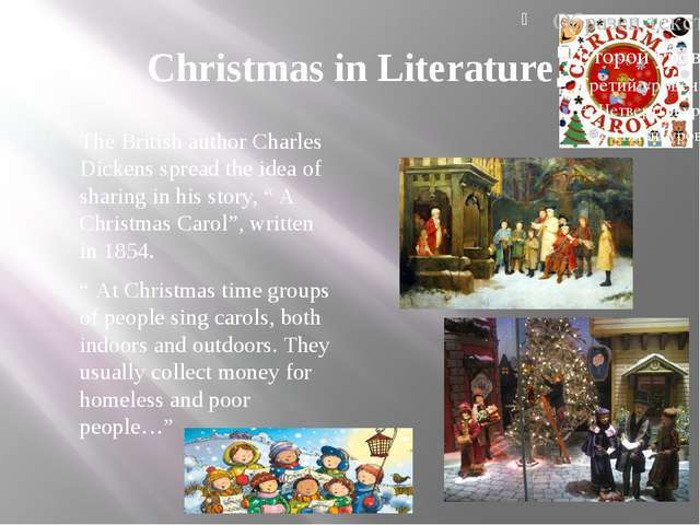 Christmas in Literature The British author Charles Dickens spread the idea of...